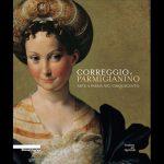 Correggio e Parmigianino - Arte a Parma nel Cinquecento